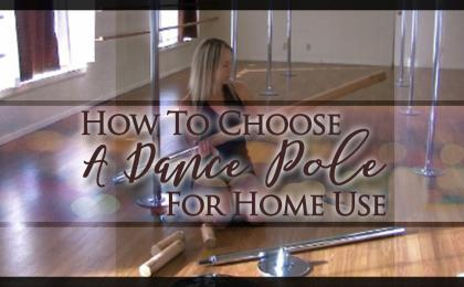 How to choose a dance pole for home tips