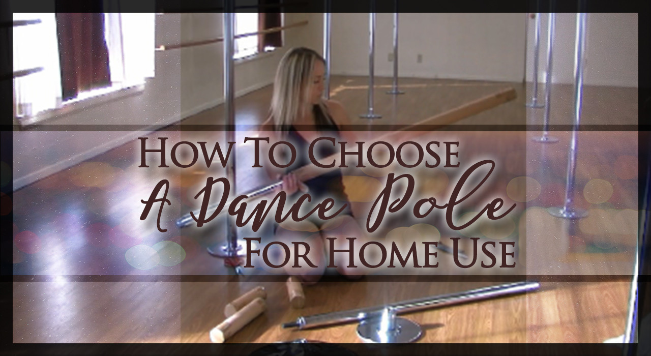 How To Choose A Dance Pole For Home Use