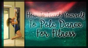 girl teaching-herself-to-pole-dance-for-fitness at home