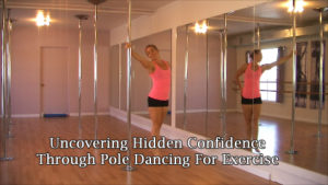Getting inner confidence through pole dancing for exercise