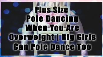 plus size pole dancing for fitness