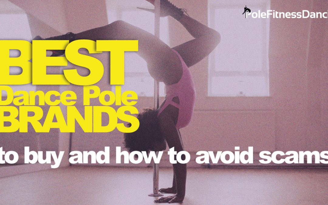 Best Dance Pole Brands To Buy & How To Avoid Scams