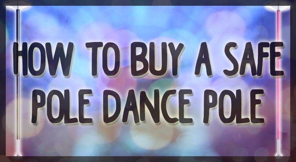 how to buy a safe dance pole