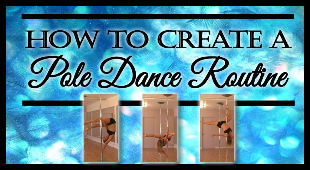 How to create a pole dance routine