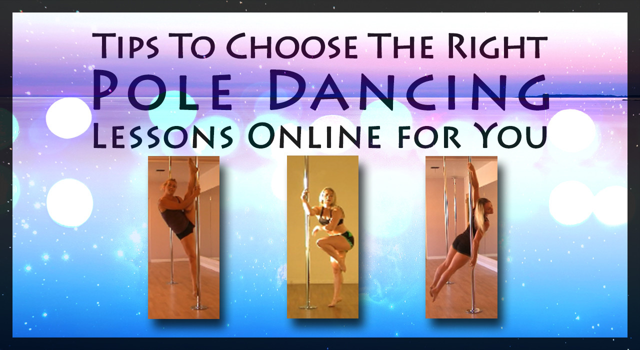 Tips To Choose The Right Online Pole Lessons for You