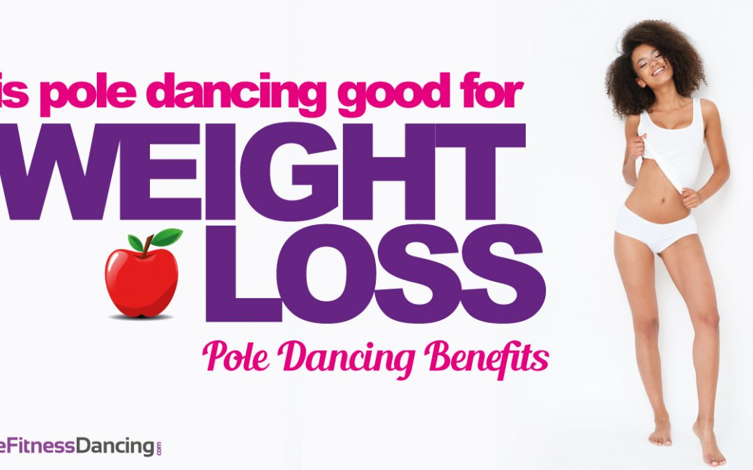 Is Pole Dancing Good For Weight Loss | Pole Dancing Benefits