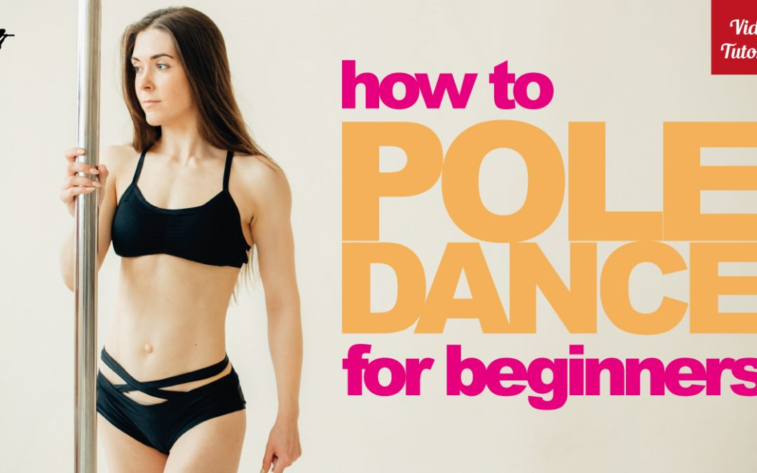 How To Pole Dance For Beginners | Dance Pole Lessons Videos