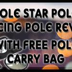 https://polefitnessdancing.com/pole-star-pole-dancing-pole-review-with-free-pole-carry-bag/