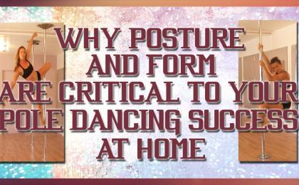 why posture and form are critical in pole dancing fitness