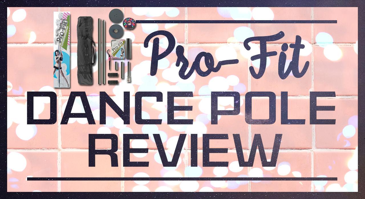 Pro-Fit Dance Pole Review
