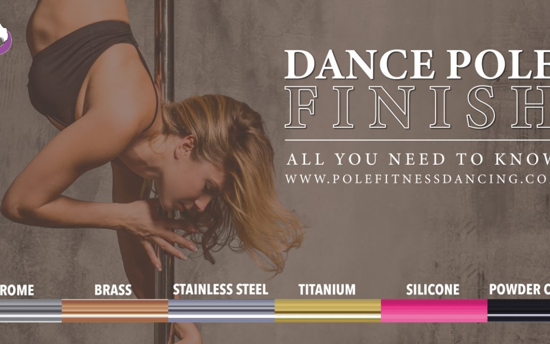 Dance Pole Finish Types | Chrome VS Stainless Steel, Brass, Silicone, Powder Coated & Gold