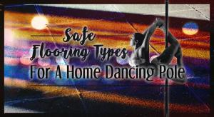 safe flooring types and carpet for a home pole dancing pole installation
