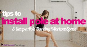 Install Pole at Home & Setup a Pole Dancing Workout Space