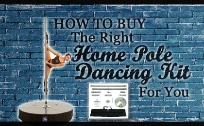How to buy the right home pole dancing kit for your home