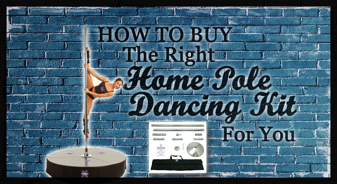 How To Buy The Best Home Pole Dancing Kit For You