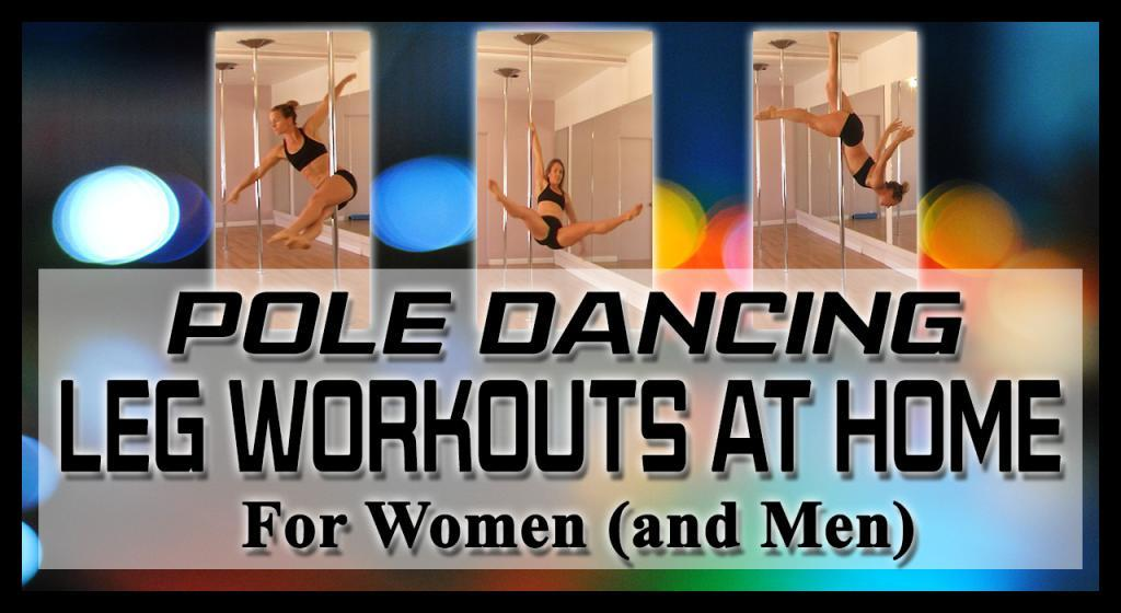 Pole Dancing Leg Workouts At Home For Women And Men