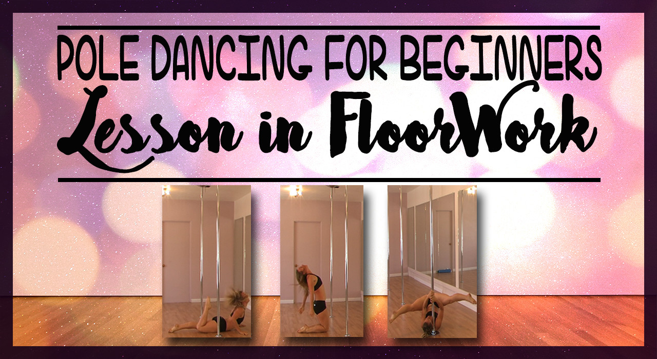 Pole Dancing For Beginners Lesson in FloorWork