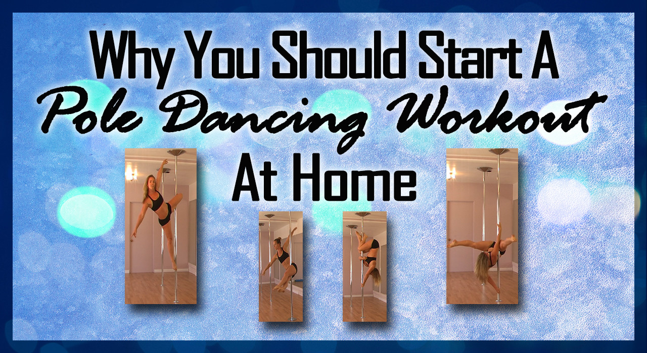 why you should start a pole dancing workout at home