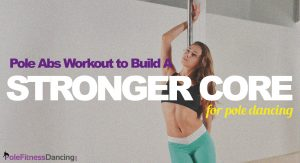 Pole Abs Workout To Build A Stronger Core For Pole Dancing
