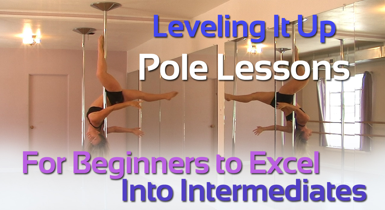 Leveling It Up | Pole Lessons For Beginners to Excel Into Intermediates