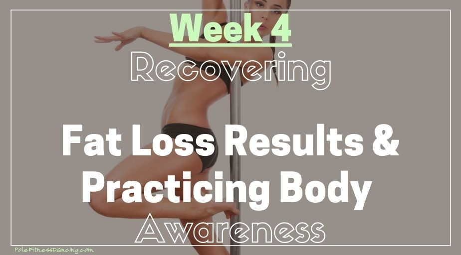 Week 4 – RECOVERING | Fat Loss Results And Practicing Body Awareness