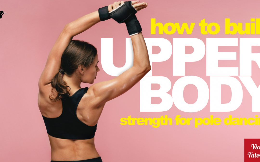 How To Build Upper Body Strength For Pole Dancing