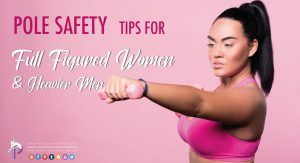 Plus Size dance pole fitness safety tips for pole fitness and pole dancing at home