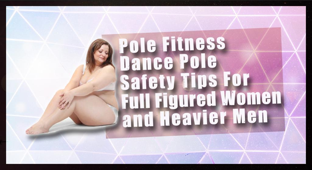 Plus Size dance pole fitness safety tips