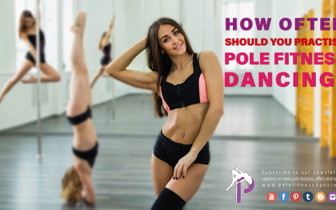 How Often Should You Practice Pole Fitness Dancing?