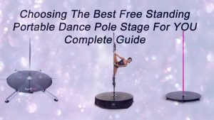 how to choose the best freestandig dance pole stage brands review