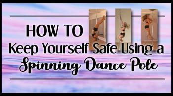 spinning dance pole safety tips for dancing
