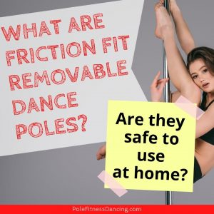 A woman on a removable friction fit dance pole