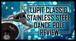 Lupit classic steel dance pole review
