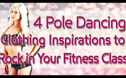 4 pole dancing fitness clothing attire inspirations