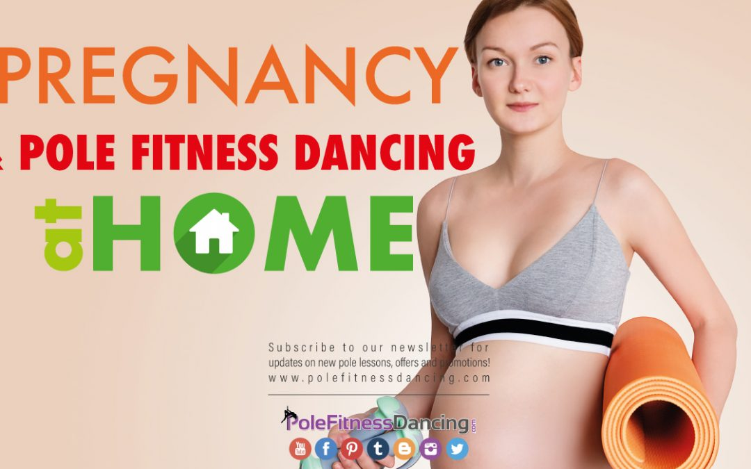 The Case of Pole Fitness Dancing at Home While Pregnant