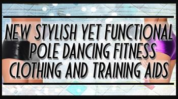 Pole dancing fitness clothing and training aids