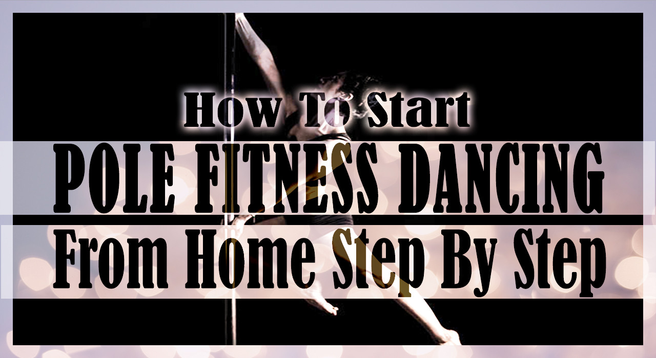 How-to-Start-Pole-Fitness-Dancing-from-Home-step-by-step