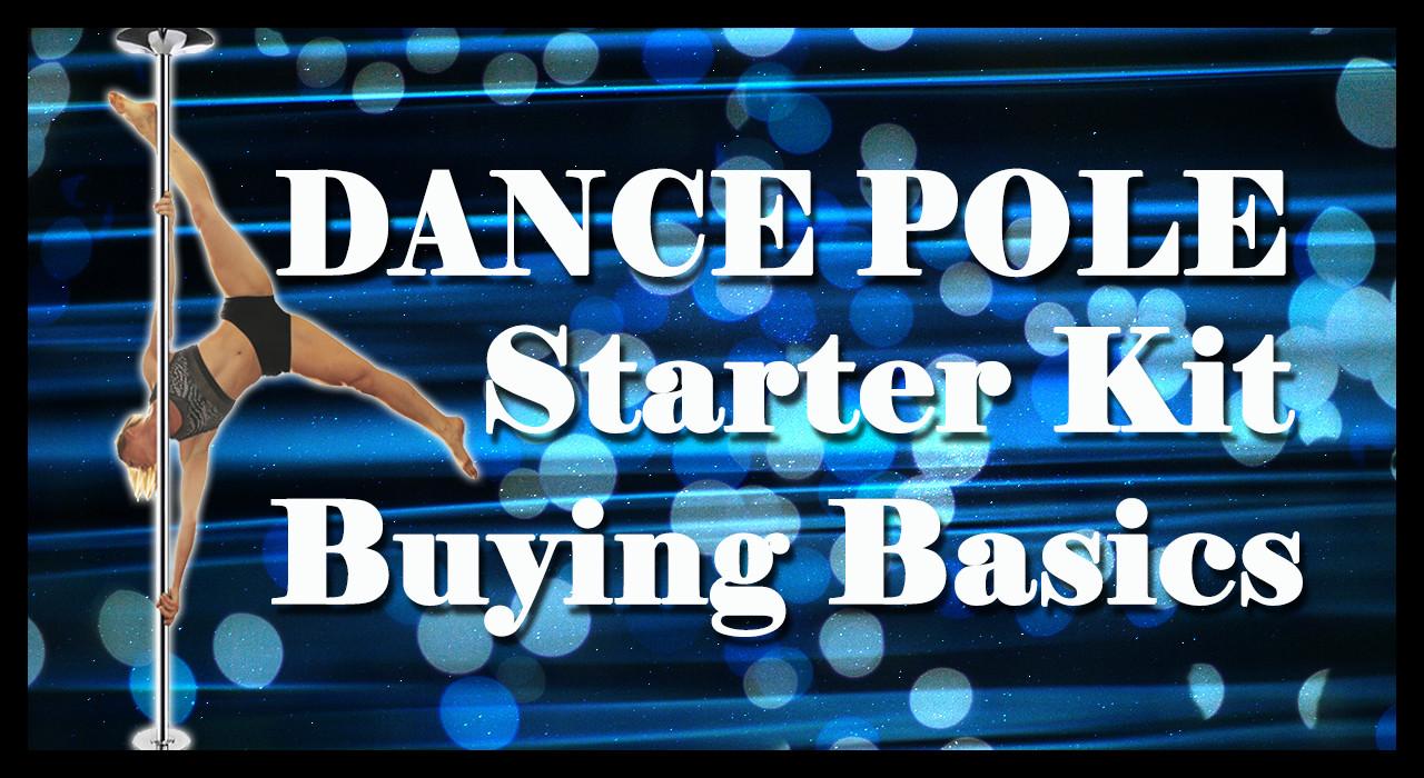 Dance pole starter kit buying basics