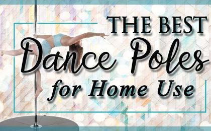 Best Dance Poles to Buy for Home Use
