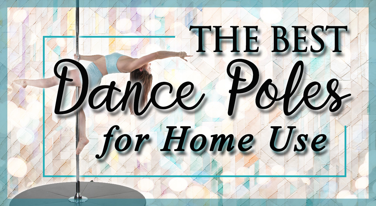 Best Dance Poles to Buy for Home Use-Buyer's Guide 2021