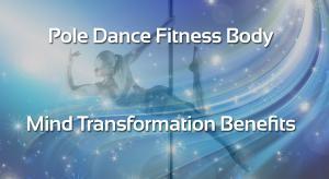 pole dance fitness body mind transformation benefits