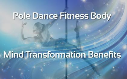 pole dance fitness body mind transformation benefits