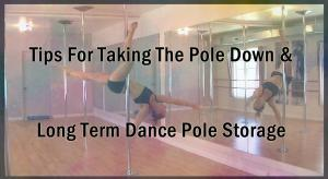 taking the dance pole down and storage tips