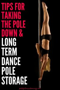 tips for taking the dance pole down for storage