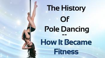 History of pole dancing and how it became fitness