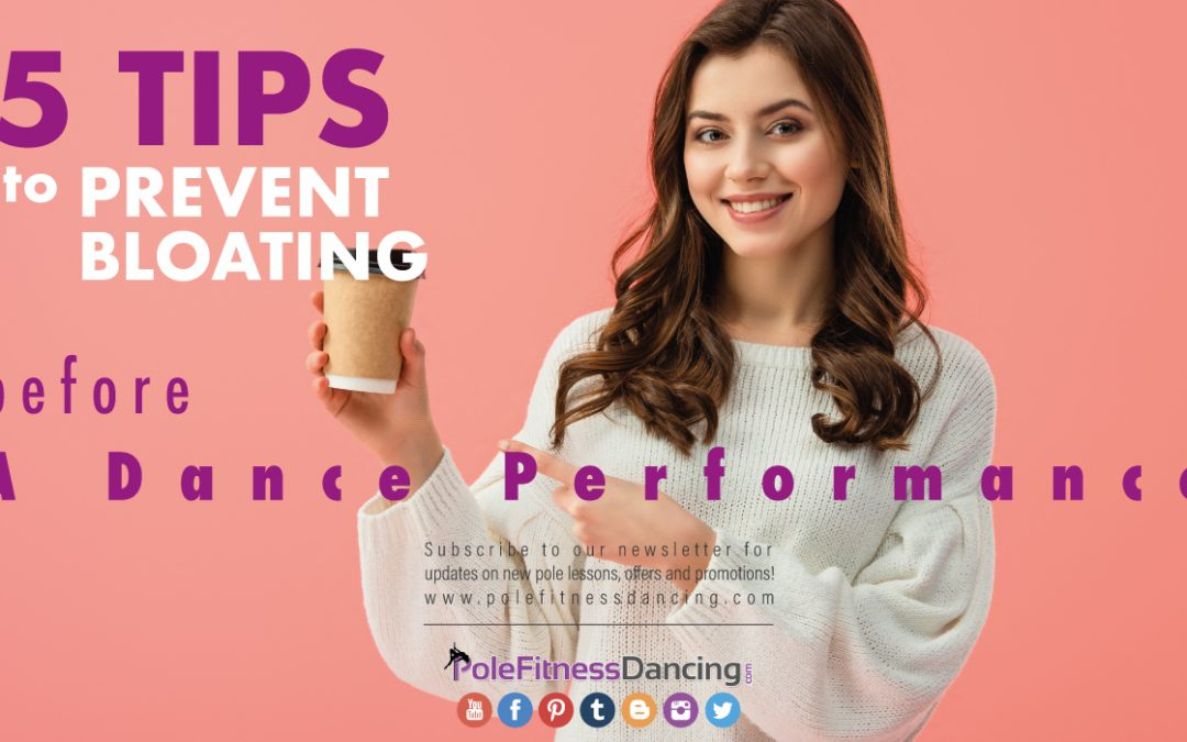 5 Tips to Prevent Bloating Before a Dance Performance
