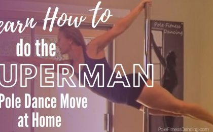 A woman learning how to do the superman pole dance at home.