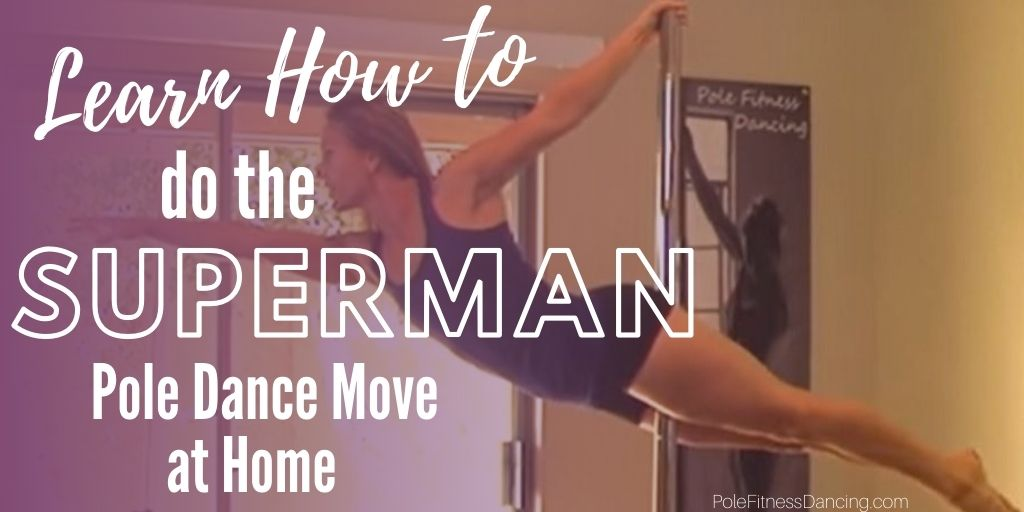 Learn How To Do The Superman Pole Dance Move At Home