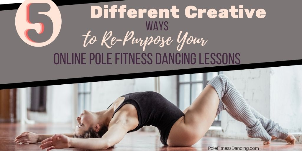 A dancer showing you how she re-purposed her online pole dancing lessons
