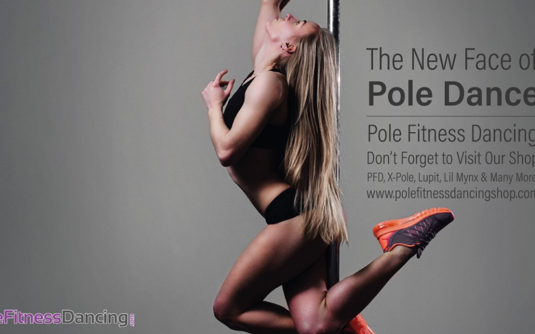 Pole Dance Fitness – The New Face of Pole Dancing